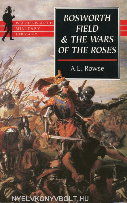 Bosworth Field & The Wars of the Roses