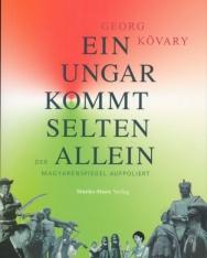 Georg Kövary: Ein Ungar kommt selten allein: Der Magyarenspiegel aufpoliert