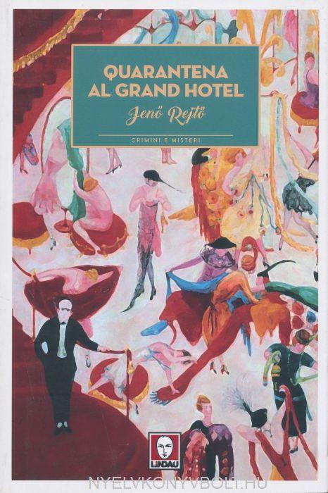 Rejtő Jenő: Quarantena al Grand Hotel  (Vesztegzár a Grand Hotelben olasz nyelven)