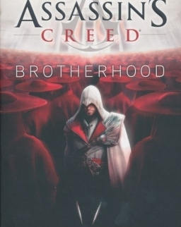 Oliver Bowden: Brotherhood - Assassin's Creed Book 2