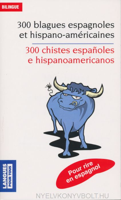 300 blagues espagnoles et hispano-américaines (Spanyol--francia kétnyelvű kiadás)