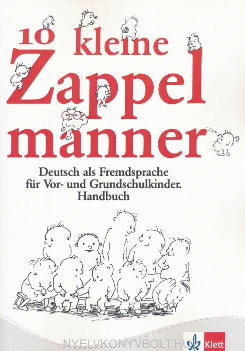 10 kleine Zappelmänner Handbuch - Deutsch als Fremdsprache für For- und Grundschulkinder