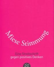 Arnold Retzer: Miese Stimmung: Eine Streitschrift gegen positives Denken