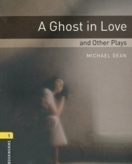 A Ghost in Love and other Plays - Oxford Bookworms Library Level 1