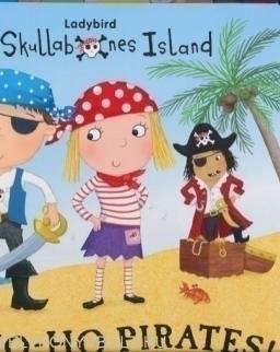 Skullabones Island: Yo-ho-ho Pirates! - Ladybird Big Noisy Book