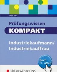 Prüfungswissen kompakt: Industriekaufmann/Industriekauffrau