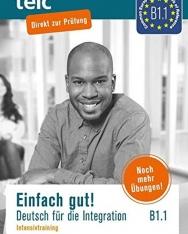Einfach gut. Deutsch für die Integration B1.1 Intensivtraining