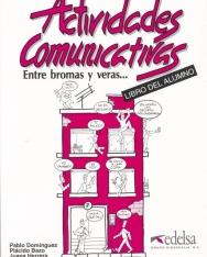 Actividades comunicativas - Entre bromas y veras...Libro del alumno