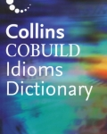 Collins COBUILD Idioms Dictionary