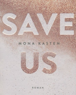 Mona Kasten: Save Us