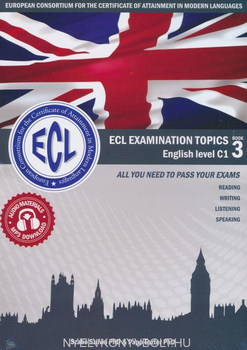 ECL Examination Topics English Level C1 Book 3 - Letölthető hanganyaggal