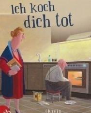 Ellen Berg: Ich koch dich tot: (K)ein Liebes-Roman