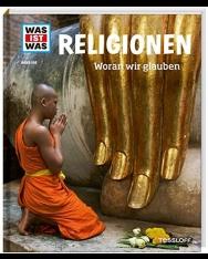 WAS IST WAS Band 105 Religionen. Woran wir glauben