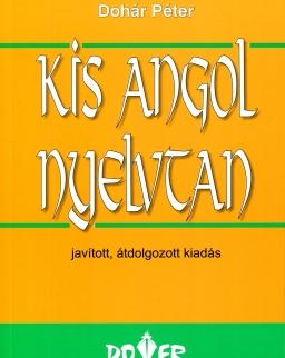 Kis angol nyelvtan (javított, átdolgozott kiadás) (Dohár Péter)