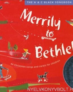 Merrily to Bethlehem: 44 Christmas Songs and Carols for Children