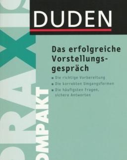 Das erfolgreiche Vorstellungsgespräch - DUDEN Praxis Kompakt