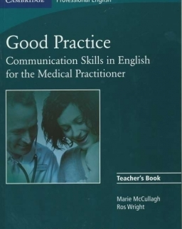 Good Practice - Communication Skills in English for the Medical Practitioner Teacher's Book