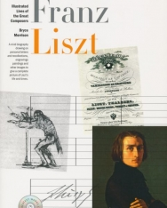 Bryce Morrison: Franz Liszt - Illustrated Lives of Great Composers included Audio CD