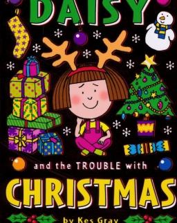 Kes Gray: Daisy and the Trouble with Christmas (Daisy Fiction)