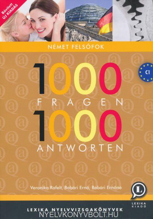 1000 Fragen 1000 Antworten - 1000 Kérdés és válasz Német felsőfok bővített 2. kiadás