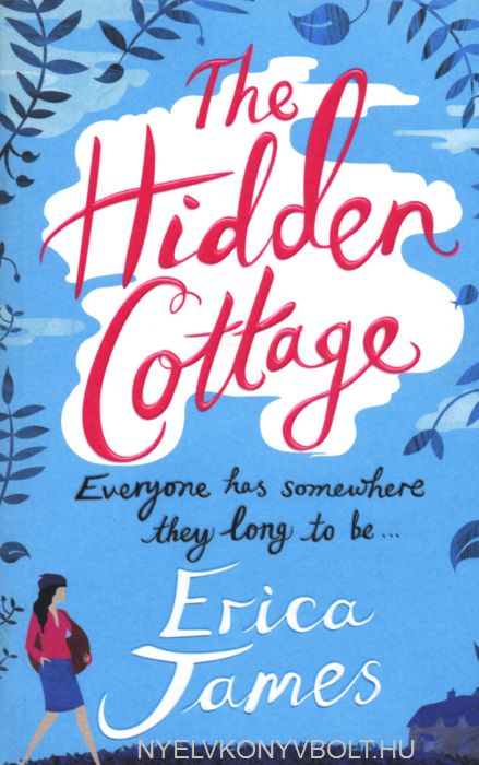 Erica James: The Hidden Cottage