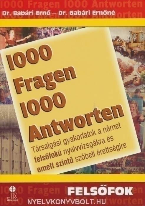 1000 Fragen & Antworten - 1000 kérdés és válasz németül Felsőfok