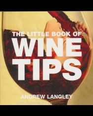 The Little Book of Wine Tips - Little Book of Tips