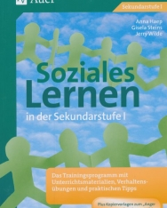 Soziales Lernen: Das Trainingsprogramm mit Unterrichtsmaterialien, Verhaltensübungen und praktischen Tipps (5. bis 10. Klasse)