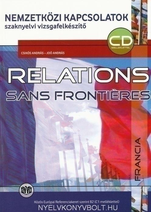 Relations sans Frontiéres CD melléklettel - Nemzetközi Kapcsolatok szaknyelvi vizsgafelkészítő B2