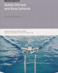 Dörnyei Zoltán, Ema Ushioda: Teaching and Researching: Motivation