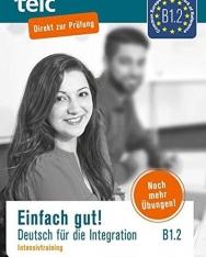 Einfach gut. Deutsch für die Integration B1.2 Intensivtraining