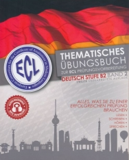 ECL-Thematisches Übungsbuch zur ECL Prüfungsvorbereitung 7 komplette Tests Deutsch Stufe B2 Band 2 Zweite überarbeitete Auflage