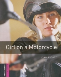 Girl on a Motorcycle - Oxford Bookworms Library Starter Level