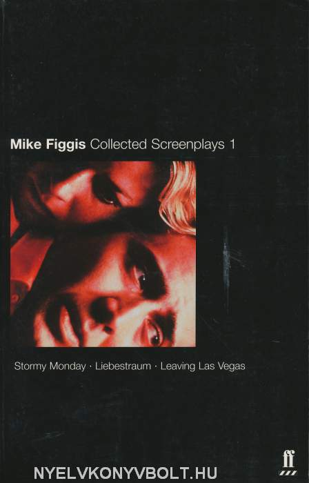 Mike Figgis: Collected Screenplays 1.