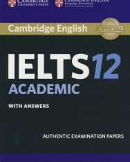 Cambridge IELTS 12 Academic Official Authentic Examination Papers Student's Book with Answers