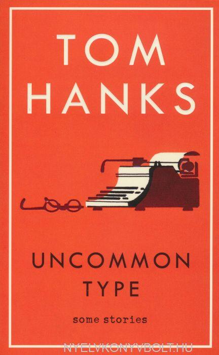 Tom Hanks: Uncommon Type: Some Stories