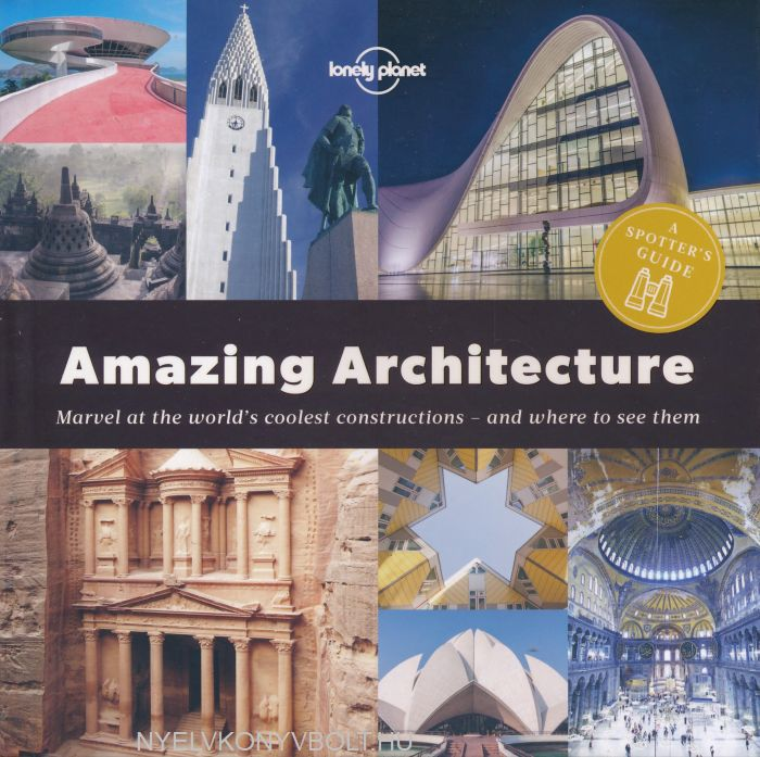 A Spotter's Guide to Amazing Architecture (Lonely Planet)