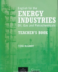 English for the Energy Industries: Oil, Gas and Petrochemicals Teacher's Book