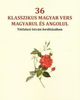 36 klasszikus magyar vers magyarul és angolul Tótfalusi István fordításában