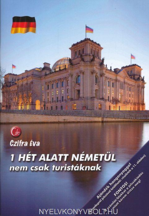 1 hét alatt németül nem csak turistáknak - Letölthető hanganyaggal.