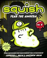 Squish #6: Fear the Amoeba