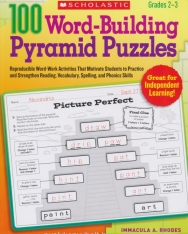 100 Word-Building Pyramid Puzzles - Reproducible Word-Work Activities That Motivate Students to Practice and Strengthen Reading, Vocabulary, Spelling, and Phonics Skills
