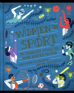 Rachel Ignotofsky: Women in Sport: Fifty Fearless Athletes Who Played to Win