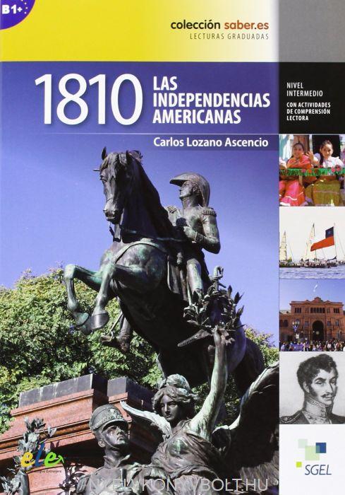 1810 Las Independencias Americanas - Collección Saber.es Lecturas Graduadas nivel intermedio B1+