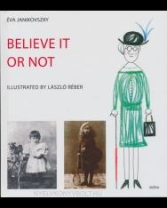 Janikovszky Éva: Belive it or not (Akár hiszed, akár nem angol nyelven)