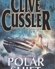 Clive Cussler: Polar Shift