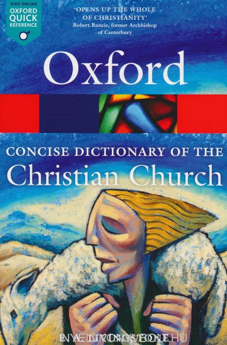 The Concise Oxford Dictionary of the Christian Church - Third Edition
