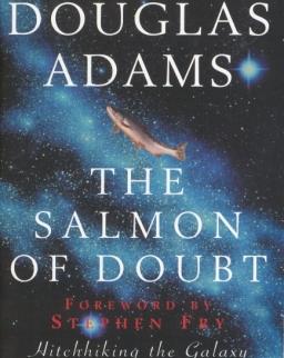 Douglas Adams: The Salmon of Doubt