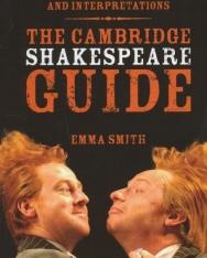 Cambridge Shakespeare Guide - Plots, characters and interpretations