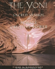 The Yoni - Sacred Symbol of Female Creative Power